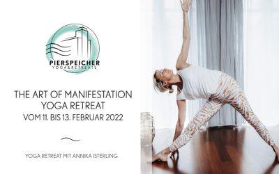 The Art of Manifestation – Yoga Retreat mit Annika Isterling vom 11. bis 13. Februar 2022