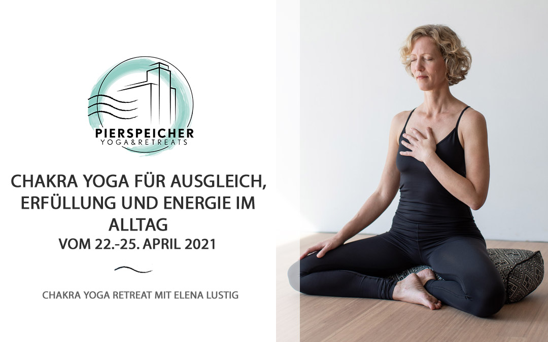 Chakra Yoga Retreat mit Elena Lustig vom 22. bis 25. April 2021