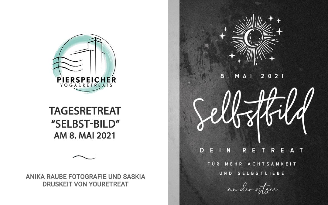 "Tagesretreat ""Selbst-Bild"" mit Anika Raube und Saskia Druskeit"